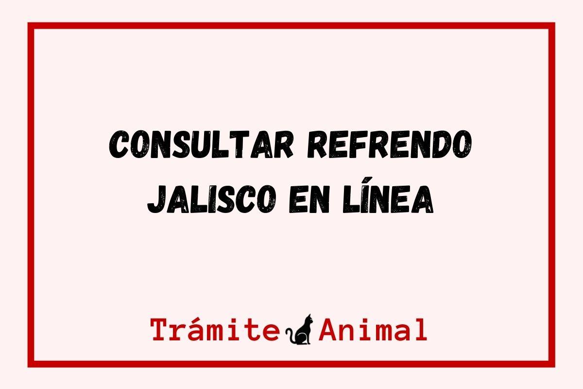 Consultar Refrendo Jalisco en línea