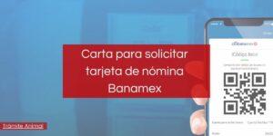 Carta para solicitar tarjeta Nómina Banamex