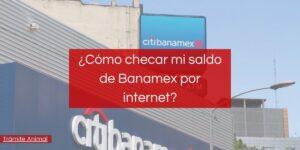 Cómo checar mi saldo banamex por internet