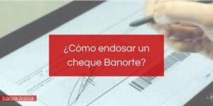 Cómo endosar un cheque Banorte