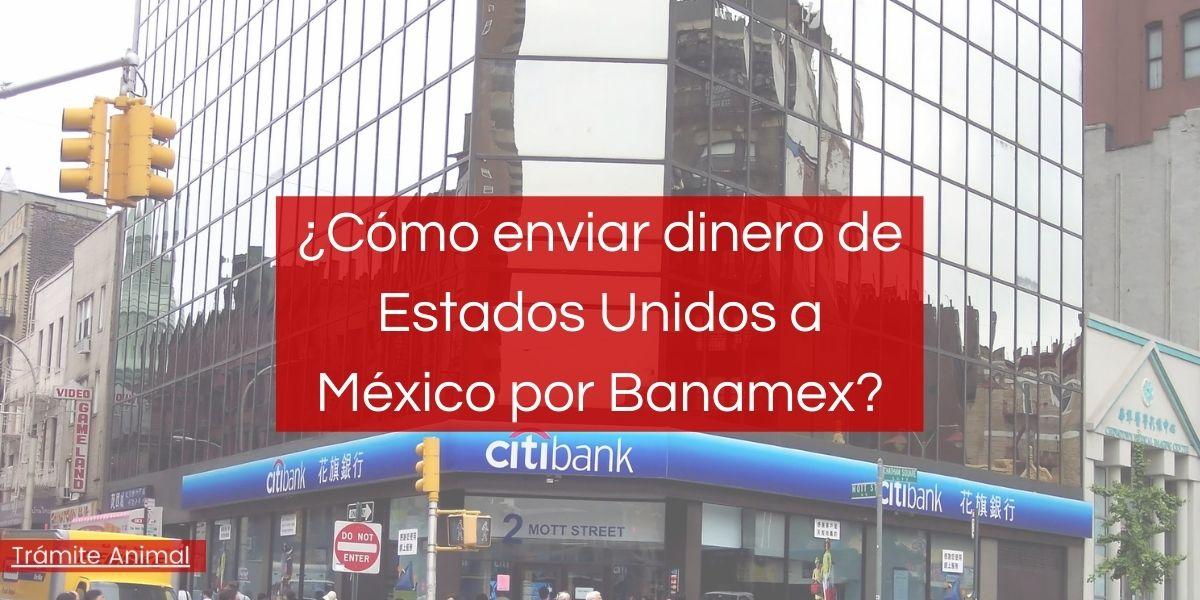 ¿Cómo enviar dinero de Estados Unidos a México por Banamex?