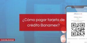 Cómo pagar tarjeta de crédito Banamex?