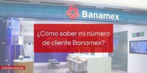¿Cómo saber mi número de cliente Banamex?