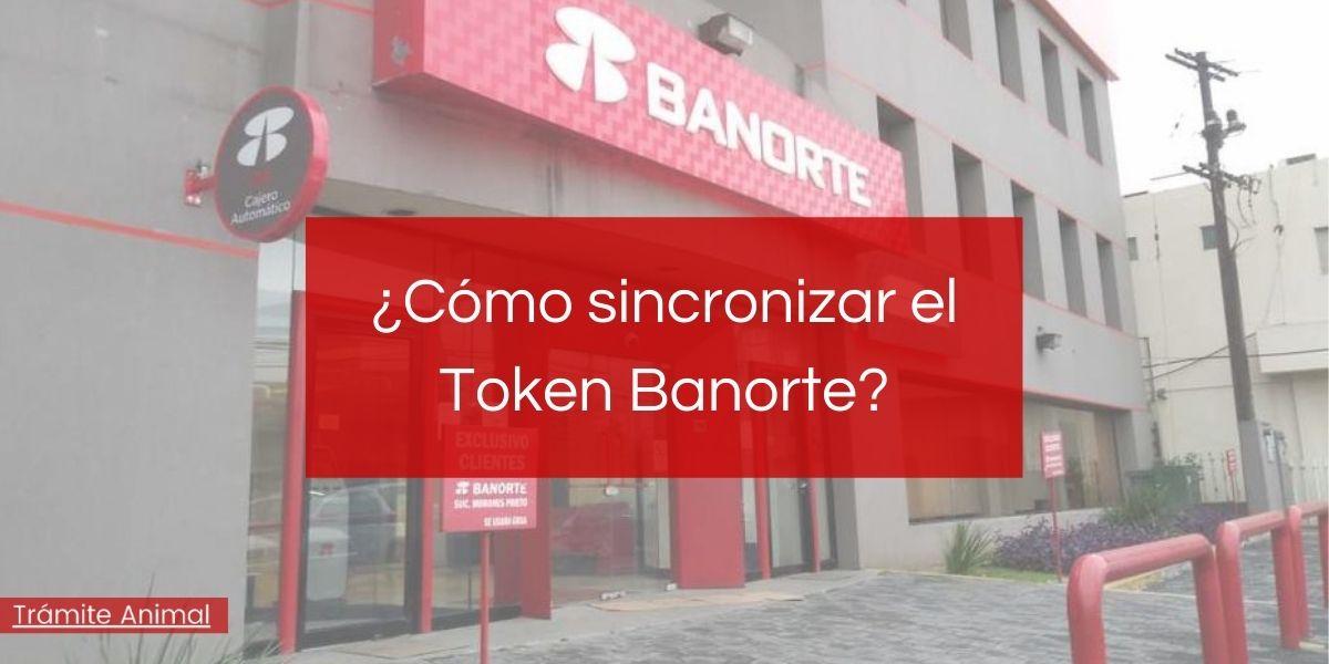 Cómo sincronizar token Banorte