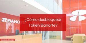 Cómo desbloquear token Banorte