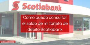 Cómo consultar saldo tarjeta debito Scotiabank