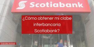 Cómo obtener clabe Interbancaria Scotiabank