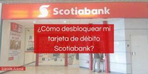 Cómo desbloquear tarjeta de débito Scotiabank