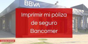 Cómo imprimir póliza de seguro Bancomer