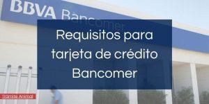 Requisitos para tarjeta de crédito Bancomer