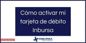 Cómo activar tarjeta de débito Inbursa