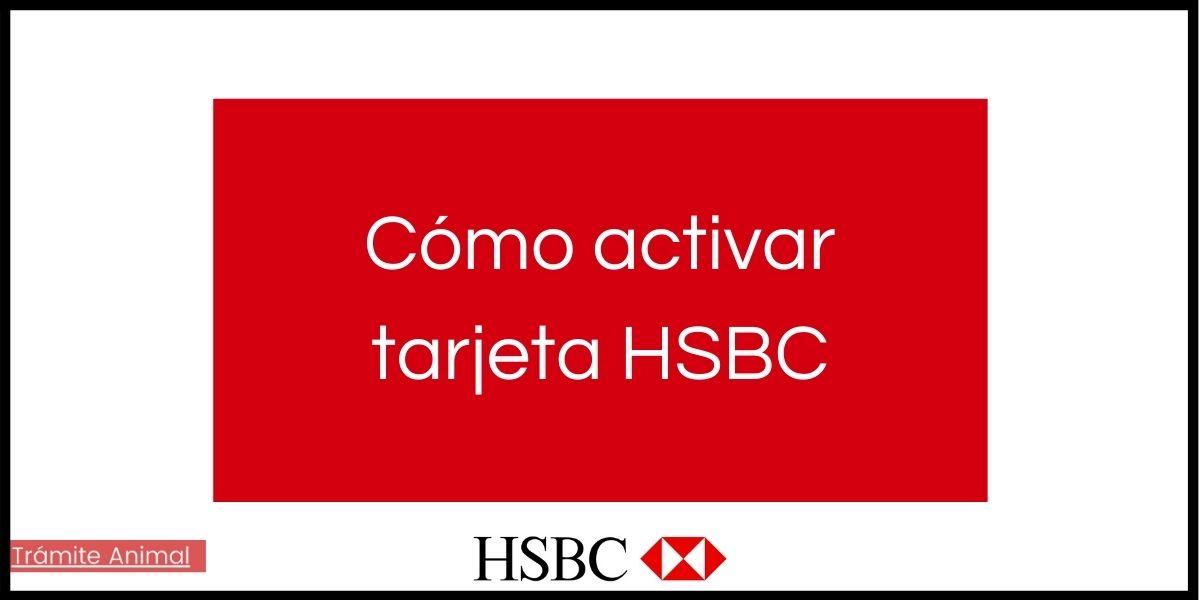 Cómo activar tarjeta HSBC