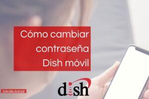 Cómo cambiar constraseña Dish