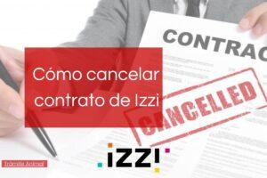Cómo cancelar contrato de Izzi