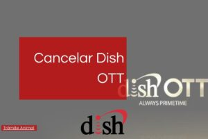 Cancelar Dish OTT