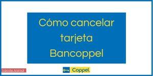 Cómo cancelar una tarjeta Bancoppel