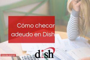 Cómo checar mi adeudo en Dish