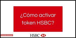 Cómo activar token HSBC fácil y rápido