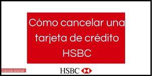 Cancelar tarjeta HSBC