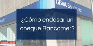 Cómo endosar cheque Bancomer BBVA