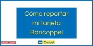 Cómo reportar tarjeta Bancoppel