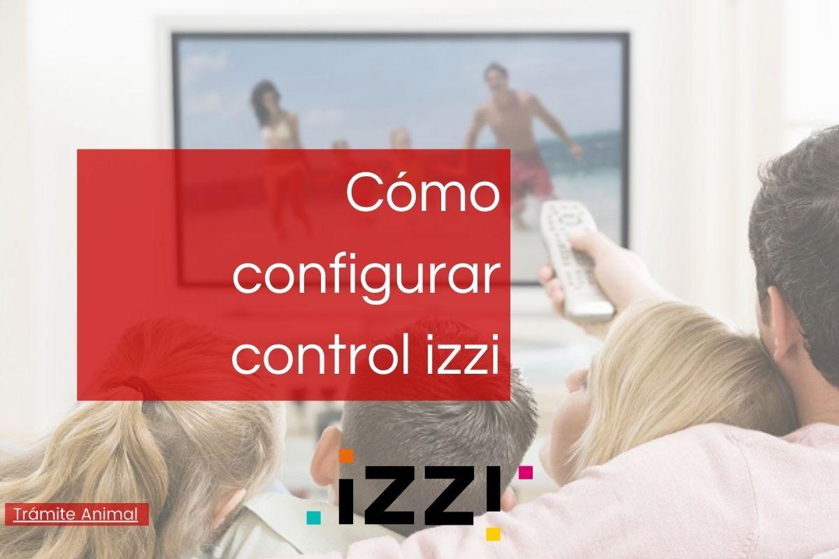 Cómo configurar control izzi