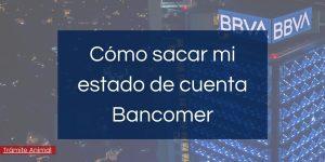 Cómo sacar estado de cuenta Bancomer BBVA