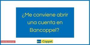 ¿Me conviene abrir una cuenta Bancoppel?