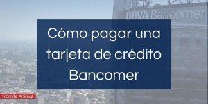 Cómo pagar tarjeta de crédito Bancomer
