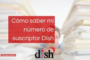Cómo saber mi número de suscriptor Dish