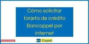 Cómo solicitar la tarjeta de crédito Bancoppel por internet