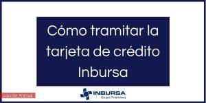 Cómo tramitar la tarjeta de crédito Inbursa