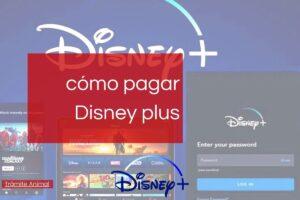 Cómo pagar Disney Plus en linea