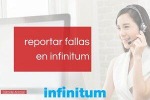 Cómo reportar fallas infinitum