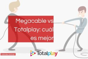 Megacable vs Totalplay comparativa