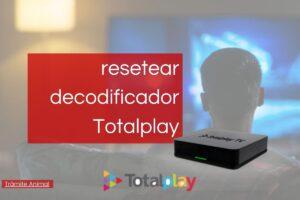 Cómo resetear decodificador totalplay
