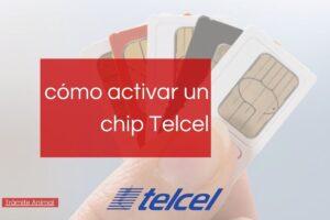 Cómo activar chip Telcel
