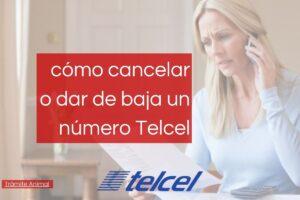 Cómo dar de baja a un número Telcel
