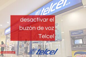 Cómo desactivar buzón de voz Telcel