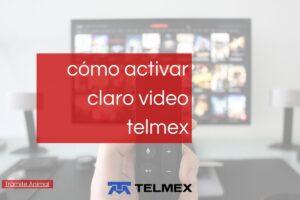 Cómo activar claro video en Telmex