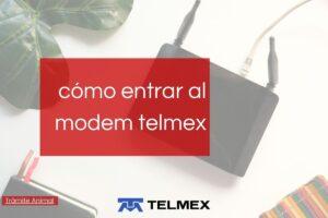 Pasos para entrar al modem Telmex