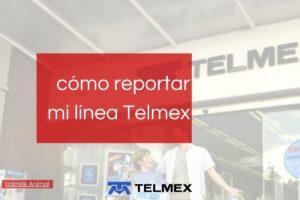 Cómo reportar línea Telmex